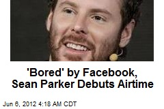 'Bored' 1st Facebook Prez Launches New Service