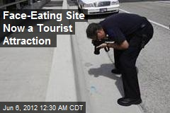 Face-Eating Site Now a Tourist Attraction