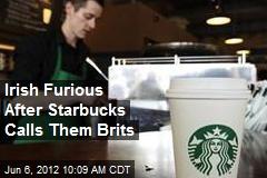 Irish Furious After Starbucks Calls Them Brits