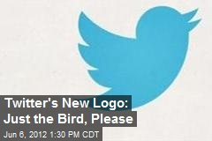 Twitter's New Logo: Just the Bird, Please