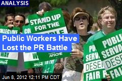 Public Workers Have Lost the PR Battle