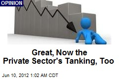 Great, Now the Private Sector's Tanking, Too