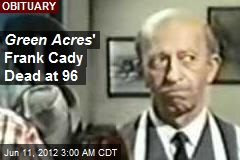 Green Acres ' Frank Cady Dead at 96