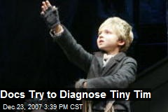 Docs Try to Diagnose Tiny Tim