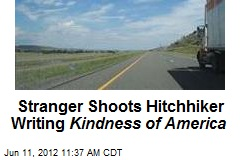 Stranger Shoots Hitchhiker Writing Kindness of America