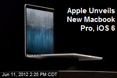 Apple Unveils New Macbook Pro, iOS 6