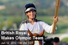 British Royal Makes Olympic Team