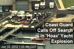 Coast Guard Calls Off Search in 'Hoax' Yacht Explosion