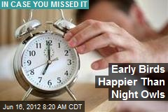 Early Birds Happier Than Night Owls