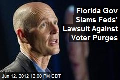 Florida Gov Slams Feds' Lawsuit Against Voter Purges