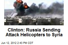Clinton: Russia Sending Attack Helicopters to Syria