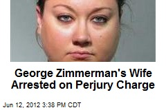 George Zimmerman's Wife Arrested on Perjury Charge