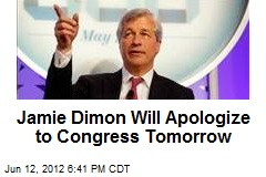 Jamie Dimon Will Apologize to Congress Tomorrow
