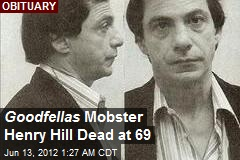 Goodfellas Mobster Henry Hill Dead at 69