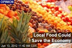 Local Food Could Save the Economy