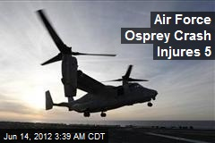 Air Force Osprey Crash Injures 5