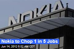Nokia to Chop 1 in 5 Jobs