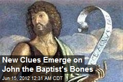 New Clues Emerge on John the Baptist's Bones