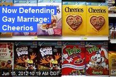 Now Defending Gay Marriage: Cheerios