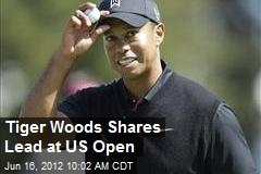 Tiger Woods Shares Lead at US Open