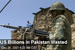 US Billions in Pakistan Wasted