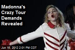 Madonna's Crazy Tour Demands Revealed