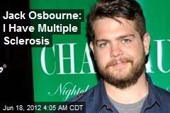 Jack Osbourne: I Have Multiple Sclerosis