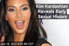 Kim Kardashian Reveals Early Sexual History