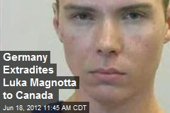 Germany Extradites Luka Magnotta to Canada