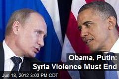 Obama, Putin: Syria Violence Must End