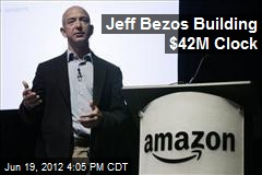 Jeff Bezos Building $42M Clock