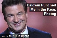 Baldwin Punched Me in the Face: Photog