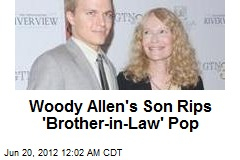 Woody Allen's Son Rips 'Brother-in-Law' Pop