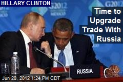 Time to Upgrade Trade With Russia