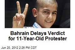Bahrain Delays Verdict for 11-Year-Old Protester