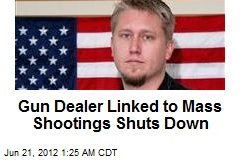 Gun Dealer Linked to Mass Shootings Shuts Down