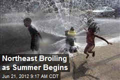 Northeast Broiling as Summer Begins