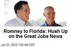 Romney to Florida: Hush Up on the Great Jobs News