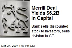 Merrill Deal Yields $6.2B in Capital