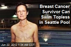 Breast Cancer Survivor Can Swim Topless in Seattle Pool