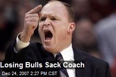 Losing Bulls Sack Coach
