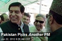 Pakistan Picks Another PM
