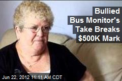 Bullied Bus Monitor's Take Breaks $500K Mark
