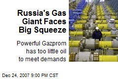 Russia's Gas Giant Faces Big Squeeze