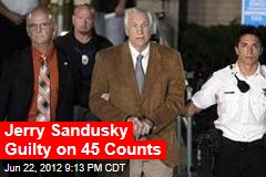 Jerry Sandusky Guilty on 45 Counts