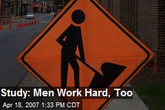Study: Men Work Hard, Too