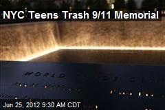 NYC Teens Trash 9/11 Memorial