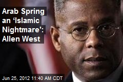 Arab Spring an 'Islamic Nightmare': Allen West