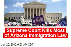 Supreme Court Kills Most of Arizona Immigration Law