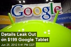 Details Leak Out on $199 Google Tablet